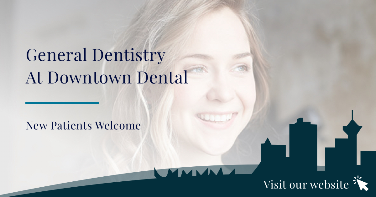 General Dentistry - Vancouver Dentist